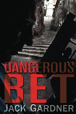 Dangerous Bet: A financial thriller - Jack Gardner