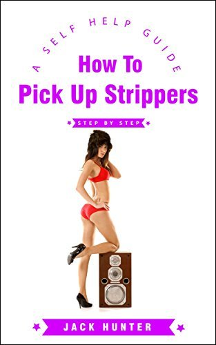 How To Pick Up Strippers (The Path To Success Book 3)