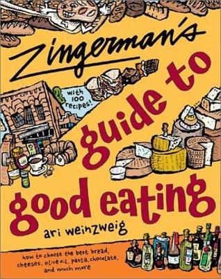 Zingerman's Guide to Good Eating by Ari Weinzweig