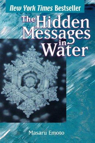 Hidden Messages in Water by Masaru Emoto