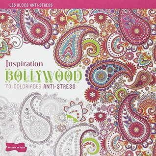 INSPIRATION BOLLYWOOD : 70 COLORIAGES ANTI-STRESS