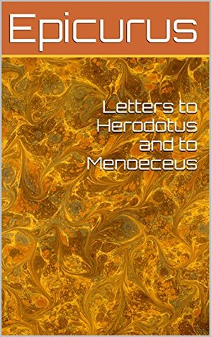 Letters to Herodotus and to Menoeceus