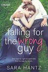 Falling for the Wrong Guy by Sara Hantz