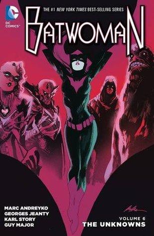 Batwoman, Vol. 6: The Unknowns(Batwoman 6)