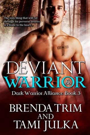 Deviant Warrior (Dark Warrior Alliance, #3 ) by Brenda Trim