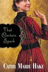 That Certain Spark (Only in Gooding, #4)