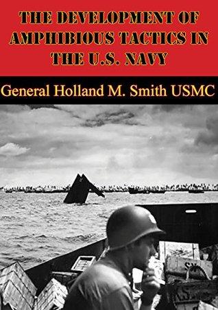 The Development Of Amphibious Tactics In The U.S. ...