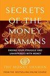 Secrets of the Money Shamans: 7-Part Money Transformation Course