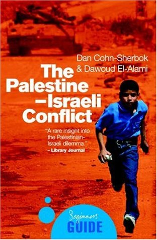 Ebook The Palestine-Israeli Conflict: A Beginner's Guide by Dan Cohn-Sherbok DOC!