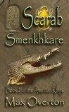 Scarab: Smenkhkare (The Amarnan Kings #2)