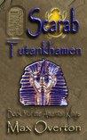 Scarab: Tutankhamen (The Amarnan Kings #3)