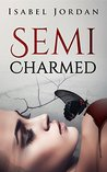 Semi-Charmed by Isabel Jordan