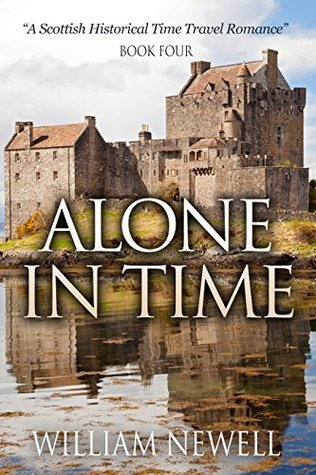 Alone In Time (Scottish Historical Romance, #4)