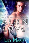 Alien Love (The T'An Chronicles #2)