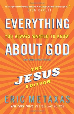 Everything You Always Wanted to Know about God (But Were Afra... by Eric Metaxas