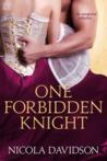 One Forbidden Knight by Nicola Davidson
