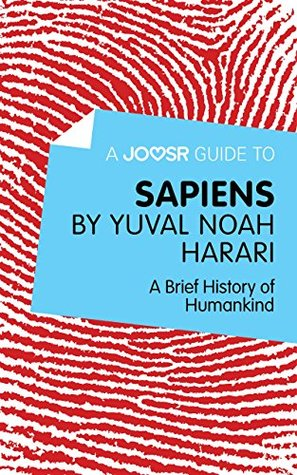 A Joosr Guide to… Sapiens by Yuval Noah Harari: A Brief History of Humankind