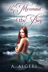 The Mermaid and the Treasure of the Bay by A. Algeri