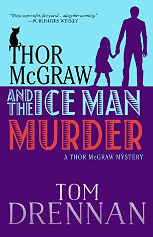 Thor McGraw and the Ice Man Murder: A Thor McGraw Mystery