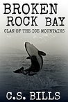 Broken Rock Bay (Clan of the Ice Mountains #3)