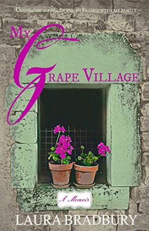 "My Grape Village: The Sequel to the Bestseller ""My Grape Escape"""