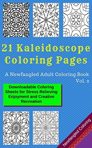 21 Kaleidoscope Coloring Pages: A Newfangled Adult Coloring Book ...