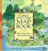 The Once Upon a Time Map Book