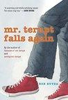 Mr. Terupt Falls ...