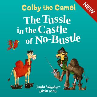Colby the Camel: The Tussle in the Castle of No-Bustle