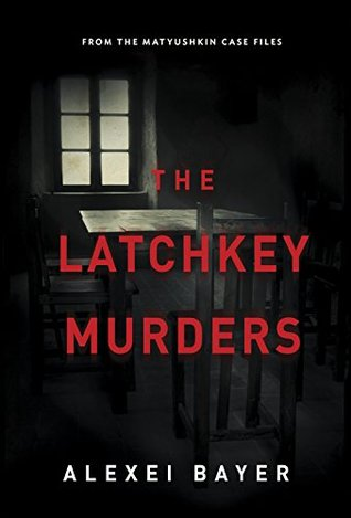 The Latchkey Murders (The Matyushkin Cas...
