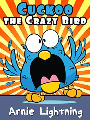 Cuckoo the Crazy Bird (Books for Kids Ages 6-10): Short Stories for Kids, Kids Books, Bedtime Stories For Kids, Children Books, Early Readers (Fun Time Series for Early Readers)