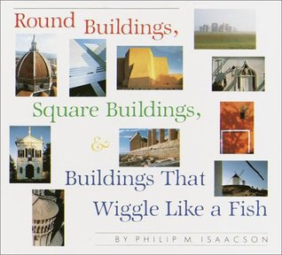 Round Buildings, Square Buildings, & Buildings That Wiggle Li... by Philip M. Isaacson