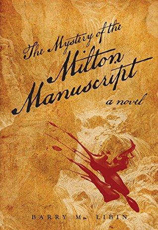 The Mystery of the Milton Manuscript: A Novel