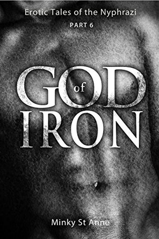 Erotic Tales of the Nyphrazi - Part 6 of 7 - God of Iron