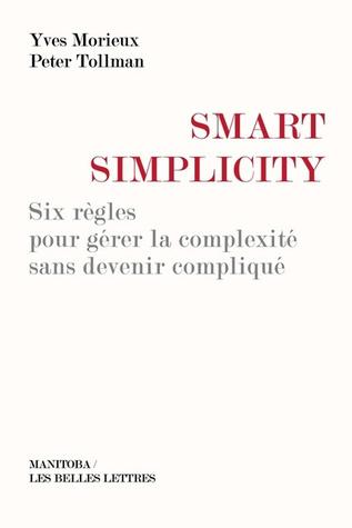 Smart Simplicity: Six règles pour gérer la complexité