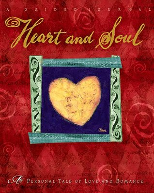 Heart and Soul: A Personal Tale of Love and Romance
