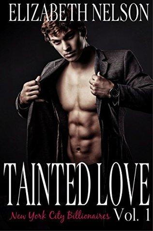 Tainted Love Vol. 1 (A New York City Alpha Billionaire Romance - Jared Northrup)