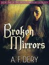 Broken Mirrors (Broken Mirrors Duology, #1)