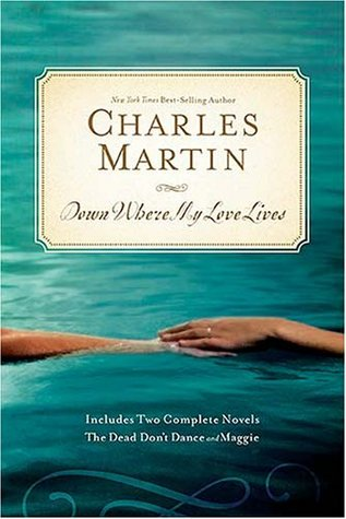 Down Where My Love Lives by Charles Martin
