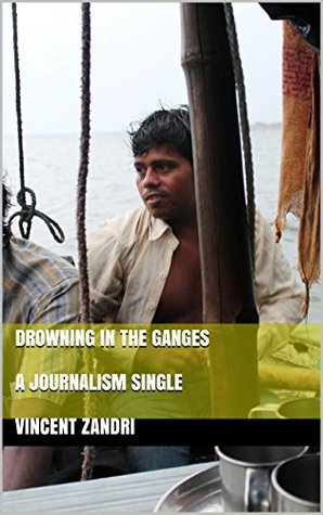 Drowning in the Ganges: A Journalism Single