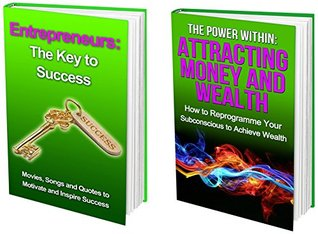 How to Make Money and Become Wealthly Book Bundle (2 Books for the Price of 1): BOOK 1 - Movies, Songs and Quotes to Motivate & Inspire BOOK 2 - How to ... Power Within/Key to Success Book Bundle 5)