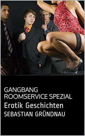 Gangbang Roomservice spezial: Erotik Geschichten