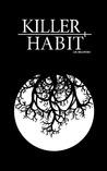 Killer Habit