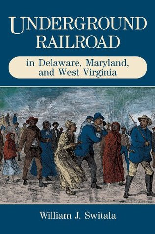 Underground Railroad in Delaware, Maryland, and West Virginia (The Underground Railroad)
