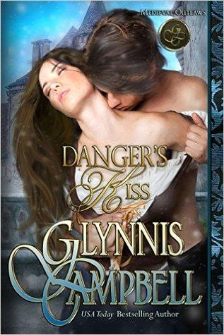 Danger's Kiss (Medieval Outlaws, #1)
