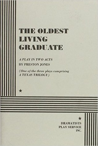 The Oldest Living Graduate: A Play In Two Acts