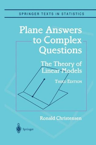 Plane Answers to Complex Questions: The Theory of Linear Models