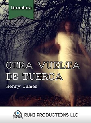 Otra vuelta de tuerca by Henry James