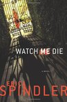 Watch Me Die (Stacy Killian, #4; The Malones, #5)