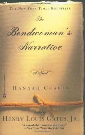The Bondwoman's Narrative by Hannah Crafts